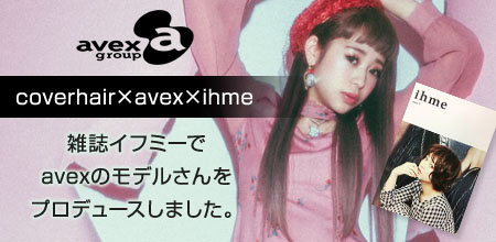 avex × ifme × coverhair